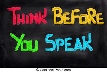 考えなさい, 話す, 前に, あなた, 概念