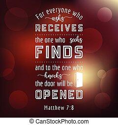 聖經, 引用, 從, matthew, everyone, 誰, 問, 意志, 收到, seeks, 意志, 發現,...