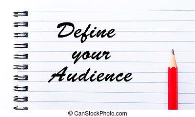 聴衆, あなたの, 定義しなさい