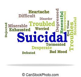 自殺, 単語, 憂うつにされた, ∥示す∥, 自殺, 危機
