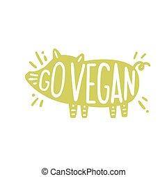 行きなさい, 動機づけである, illustration., vegan