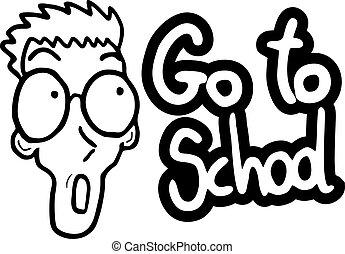 行きなさい, 学校