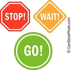 行きなさい, 待ち時間, 一時停止標識