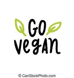 行きなさい, lettering., vegan