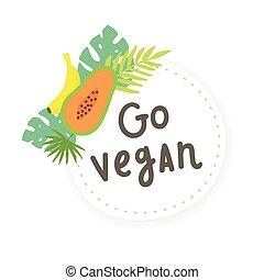 行きなさい, vegan., フルーツ, sticker.