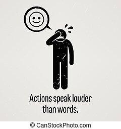 行動, 話す, 大声で, より, 言葉