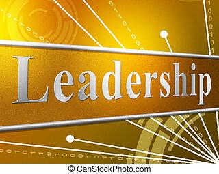 表す, リードした, 管理しなさい, 権威, リーダーシップ, リーダー