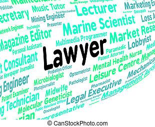 表す, 従業者, 提唱者, 法的, 仕事, 弁護士
