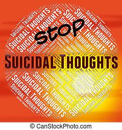 表す, 自殺, 自殺, 止まれ, 潜在性, 信念, 考え