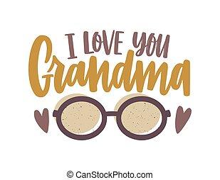 装飾用である, 平ら, 愛, カラフルである, 原稿, テキスト, 構成, 隔離された, glasses., calligraphic, 飾られる, バックグラウンド。, 書かれた, ベクトル, イラスト, 祖母, あなた, 句, 白, style., お祝い