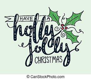 西洋ヒイラギ, 持ちなさい, クリスマス, とても, lettering.