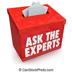 要求, the, 專家, 詞, 上, a, 投降, 或者, 建議箱, 為, 收集, 問題, 從, 人們, 誰, 需要,...