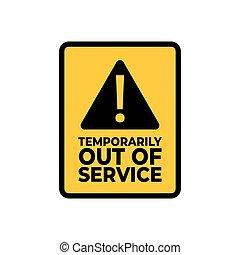 警告, 标志。, 暂时, 服务, 在外