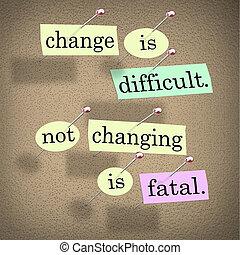 變化, 困難, 不, 改變, 是, 致命, 詞, 布告牌