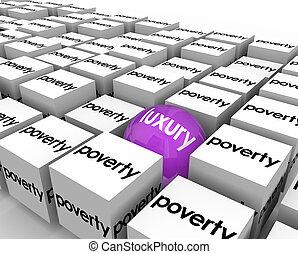 貧しい, 暮らし, ボール, 幸運, 1(人・つ), 場合, 窮乏, 贅沢, 豊富, 条件