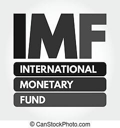 貨幣である, 資金, imf, 頭字語, -, インターナショナル