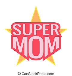 超級媽媽, 背景