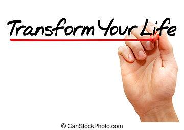 轉換, 你, 生活