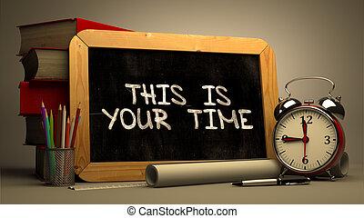 這, 是, 你, 時間, 手寫, 上, chalkboard.