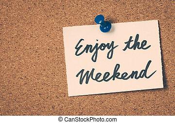 週末, 楽しみなさい