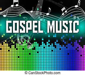 音, キリスト, 手段, 軌道に沿って進む, 音楽, ゴスペル