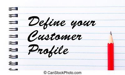 顧客の プロフィール, あなたの, 定義しなさい