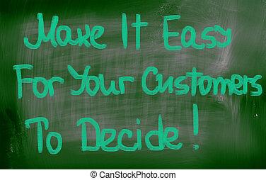 顧客, 概念, 決定しなさい, 作りなさい, それ, 容易である, あなたの