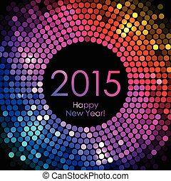鮮艷, -, 迪斯科 光, 矢量, 背景, 年, 2015, 新, 愉快