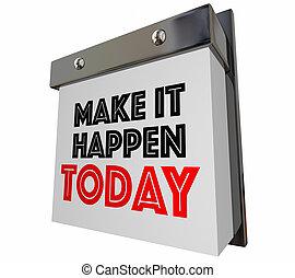 긍정적인, 만들다, 그것, 삽화, 태도, happen, 달력, 오늘, 3차원