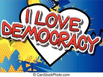 나, 사랑, 민주주의, -, 만화 책, 스타일, phrase.