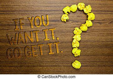 낱말, 쓰기, 원본, 설혹 ...라고 할지라도, 당신, 갖고 싶다, 그것, 가다, get, it., 사업 개념, 치고는, 만들다, 활동, 마친다, 너의, 목표, 소망, 나무로 되는 지면, 와, 조금의, 편지, 황색, 종이, 각설탕, 형성하는, 질문, mark.