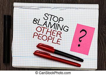 낱말, 쓰기, 원본, 중지, 비난하는 것, 다른, 사람., 사업 개념, 치고는, 하다, 나트, 만들다, 변명, 사실이라고 보다, 너의, 은 비난한다, 죄, 색 펜, 통하고 있는, 써진다, 메모장, 와, 물음표, 검정, 표를 붙이는 사람, 통하고 있는, 나무가 우거진, deck.