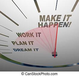 만들다, 그것, happen, 속도계, 꿈, 계획, 일, 이뤄라, gaol