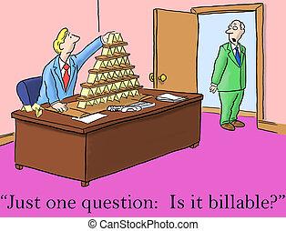 묻는다, 정당한, 질문, 그것, 하나, billable, 두목