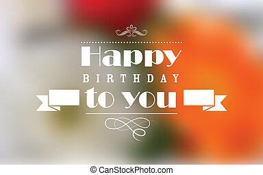 생일, 활판 인쇄술, 배경, 행복하다