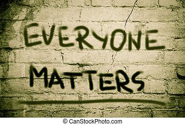 은 중요하다, 개념, everyone