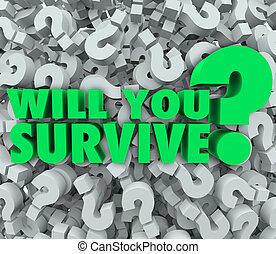 의지, 당신, 생존하다, 물음표, 배경, 지구력, 생존