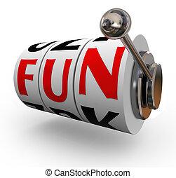 재미, 낱말, 슬롯 머신, 바퀴, 향락, 환대