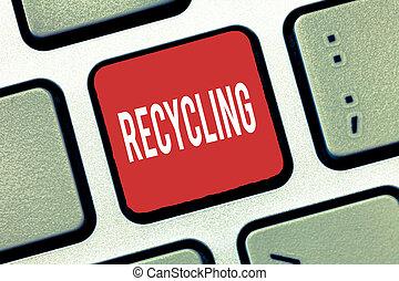 필적, 원본, 쓰기, recycling., 개념, 의미, 개조하는, 낭비, 으로, 재사용할 수 있는, 제재, 보호한다, 그만큼, 환경