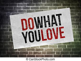 하다, 무엇, 당신, 사랑, -, 포스터, 개념