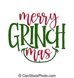 -, メリークリスマス, grinch, 句, カリグラフィー