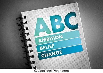 -, 信念, 頭字語, 変化しなさい, abc, 野心