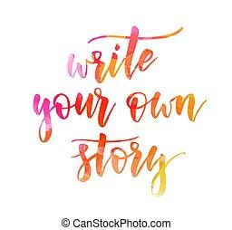 -, 所有するため, 物語, 書きなさい, 水彩画, あなたの, レタリング