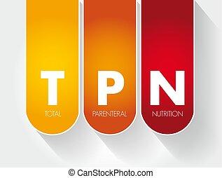 -, 栄養, parenteral, 頭字語, 合計, tpn