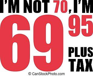 -, 70th, anniversaire, pas, 70, plus, 69.95, je suis, impôt