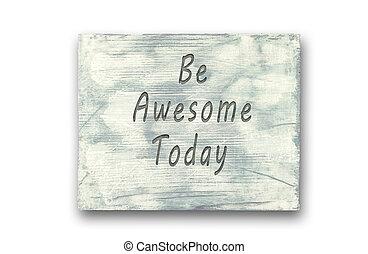 Nota De Frase Motivacional Ser Impresionante Hoy Signo Una
