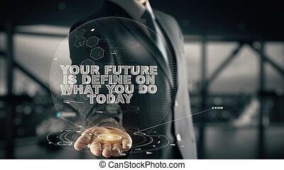 -e, jövő, van, meghatároz, képben látható, mi, ön, csinál, ma, noha, hologram, üzletember, fogalom