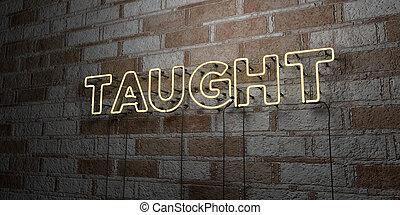-, enseigné, signe néon, mur, maçonnerie, incandescent