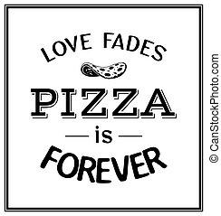 -, fades, för alltid, citera, pizza, typographical, kärlek, ...