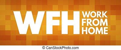 -, maison, wfh, travail, acronyme, concept